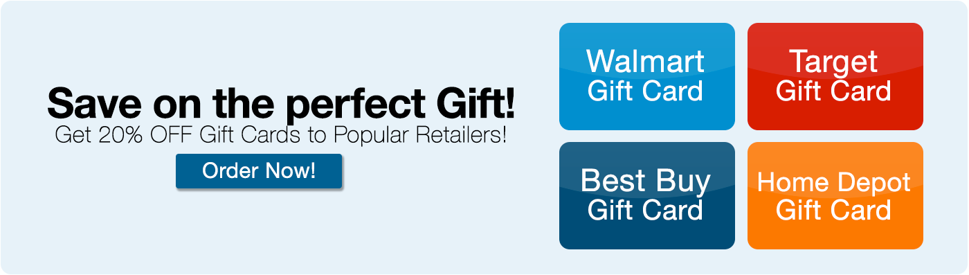 Main banner depicting popular shopping outlets like Walmart, Target, Best Buy and the Home Depot. Get twenty percent off gift cards to popular retailers. Click to shop gift cards now.